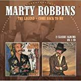 The Legend / Come Back To Me /  Marty Robbins