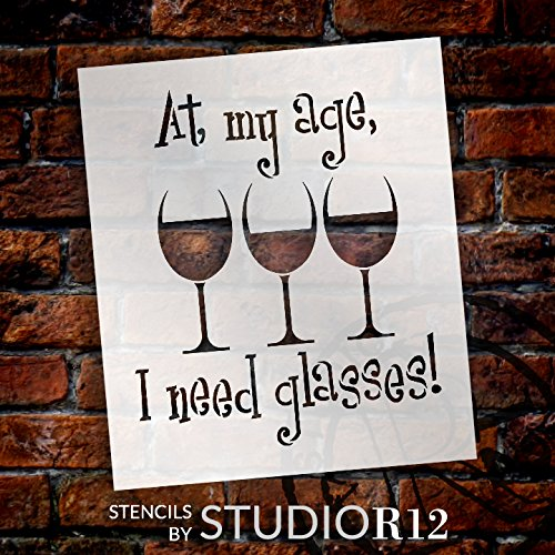 At My Age I Need Glasses Stencil by StudioR12 | Wine Themed Word Art - Large 12 x 14-inch Reusable Mylar Template | Painting, Chalk, Mixed Media | Use for Wall Art, DIY Home Decor - STCL1315_3