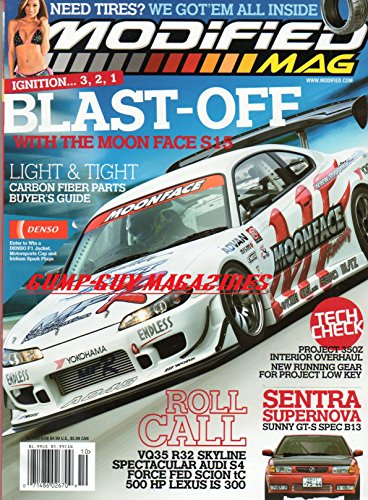 Modified Mag October 2006 Magazine NEED TIRES? WE GOT'EM ALL INSIDE Blast-Off With The Moon Face S15 LIGHT & TIGHT: CARBON FIBER PARTS BUYER'S GUIDE Sentra Supernove B13 500 HP Pocket Rocket