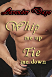 Whip Me Up Tie Me Down (Private Delights Book 3)