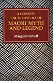 img - for A Concise Encyclopedia of Maori Myth and Legend by Margaret Orbell (1998-06-01) book / textbook / text book
