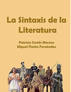 Curso de Sintaxis: Aprender a analizar puede ser facil: Amazon.es: Patricia Cortes Moreno, Miguel Flecha Fernandez: Libros