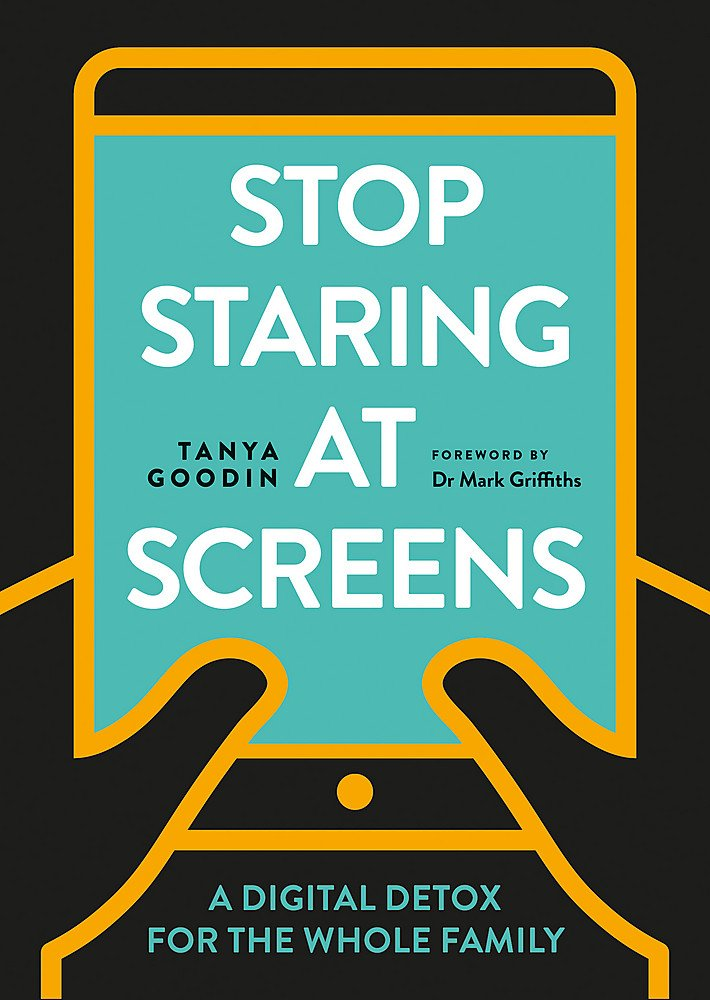 Stop Staring at Screens!: A Digital Detox for the Whole Family: Goodin,  Tanya: 9781781575765: Amazon.com: Books