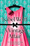 Front cover for the book A Vintage Affair by Isabel Wolff