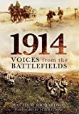 img - for 1914: Voices from the Battlefields book / textbook / text book
