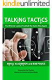 Talking Tactics: You'll Never Look at Football the Same Way Again