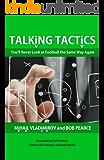 Talking Tactics: You'll Never Look at Football the Same Way Again (English Edition)
