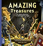 Amazing Treasures: 100+ Objects and Places That
