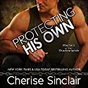 Protecting His Own: Masters of the Shadowlands, Book 11 Audiobook by Cherise Sinclair Narrated by Erin deWard, Noah Michael Levine