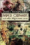 Paper Orphans, James L. Thompson, 1604412720