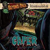 Tales from Beyond the Pale, Season 2: Caper | Larry Fessenden