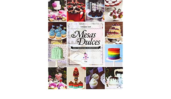 Mesas Dulces (Spanish Edition): Virginia Sar: 9789871903382: Amazon.com: Books