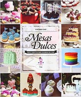 Mesas Dulces (Spanish Edition) (Spanish) Paperback – September 1, 2013