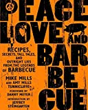 img - for Peace, Love, & Barbecue: Recipes, Secrets, Tall Tales, and Outright Lies from the Legends of Barbecue book / textbook / text book