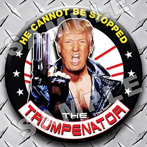 THE TRUMPENATOR RALLY PACK BUTTONS! SIX DONALD TRUMP 2020 BADGES! TERMINATOR CAMPAIGN PINS! 2.25 Inch Large PINBACKS! CANT STOP HIM! - I'LL BE BACK!