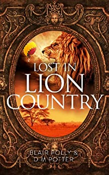 Lost in Lion Country (You Say Which Way) by [Polly, Blair, Potter, D.M.]