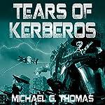 Tears of Kerberos: Star Crusades Uprising, Book 2   Michael G. Thomas