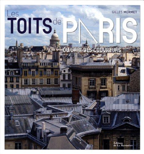 Les toits de Paris : Ou l'art des couvreurs