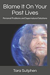 Blame It On Your Past Lives: Personal Problems and Supernatural Solutions (Abenda) Paperback