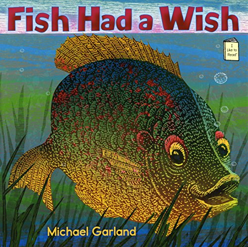 Fish Had a Wish (I Like to Read) by Holiday House