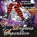 Witch Degrees of Separation: A Witch Squad Cozy Mystery, Number 3 Audiobook by M. Z. Andrews Narrated by Lisa Cordileone