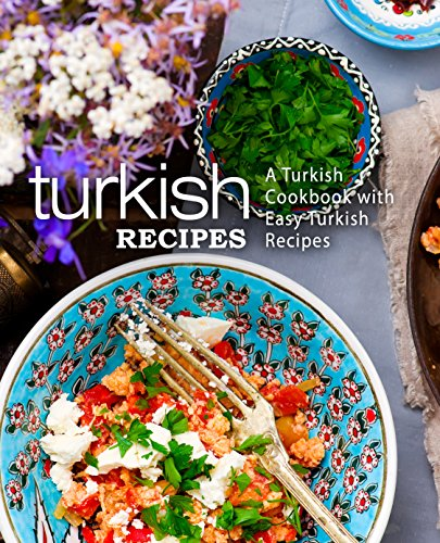 Turkish recipes a turkish cookbook with easy turkish recipes read this book for free with kindle unlimited forumfinder