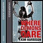 Rachel Morgan: The Hollows (6) - Where Demons Dare | Kim Harrison
