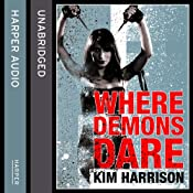 Rachel Morgan: The Hollows (6) - Where Demons Dare | Kim Harrison