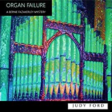 Organ Failure: A Bernie Fazakerley Mystery Audiobook by Judy Ford Narrated by Judy Ford