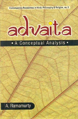 Advaita: A Conceptual Analysis (Contemporary researches in Hindu philosophy & religion)