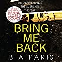 Bring Me Back Audiobook by B A Paris Narrated by Kevin Hely, Cathleen McCarron