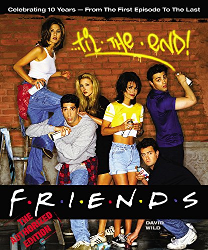 Click for larger image of Friends 'Til the End: The Official Celebration of All Ten Years