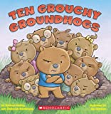 img - for Ten Grouchy Groundhogs book / textbook / text book