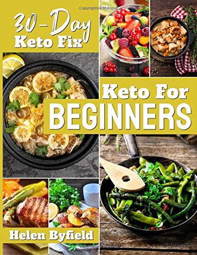 Keto For Beginners : 30-Day Keto Fix . por Helen Byfield