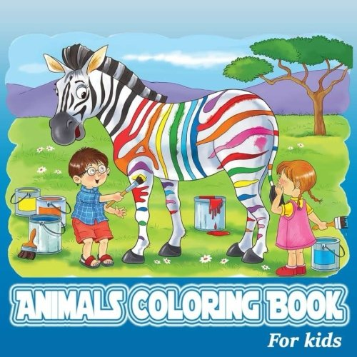 Download Animals Coloring For Kids: Animals Coloring Book for Teenagers, Tweens, Older Kids, Boys, & Girls PDF