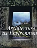 img - for Grand Tour: Architecture as Environment. book / textbook / text book
