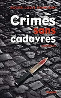 Crimes sans cadavres : enquêtes, Bianchini, Roger-Louis