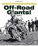 Off-Road Giants! (volume 3): Heroes of 1960s Motorcycle Sport (Off-Road Giants!: Heroes of 1960s Motorcycle Sport)