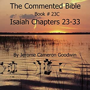 The Commented Bible: Book 23C - Isaiah Audiobook