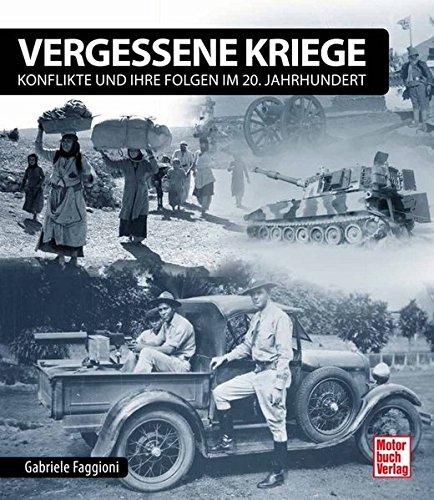 Vergessene Kriege: Konflikte und ihre Folgen im 20. Jahrhundert