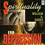 Spirituality for Depression | William A. Burke