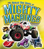 The Great Big Book of Mighty Machines, Jean Coppendale and Ian Graham, 1554075211