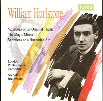 Hurlstone: Variations on an Original Theme; The Magic Mirror; Variations on a Hungarian Air