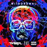 Withdrawal [Explicit]
