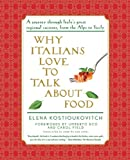 Why Italians Love to Talk about Food, Elena Kostioukovitch, 0374532532