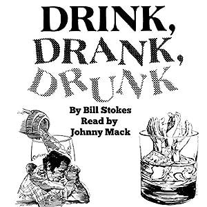 Drink, Drank, Drunk Audiobook