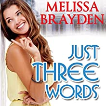 Just Three Words Audiobook by Melissa Brayden Narrated by Felicity Munroe
