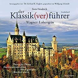 Wagner: Lohengrin (Der Klassik(ver)führer - Sonderband)