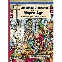 Alcibiade Didascaux au Moyen Âge – Tome  III: De Charlemagne à Louis le Pieux