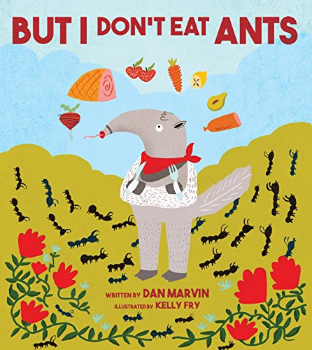 But I Don't Eat Ants